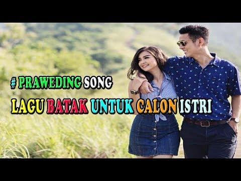LAGU BATAK PALING ROMANTIS UNTUK CALON ISTRI     PRAWEDING SONG