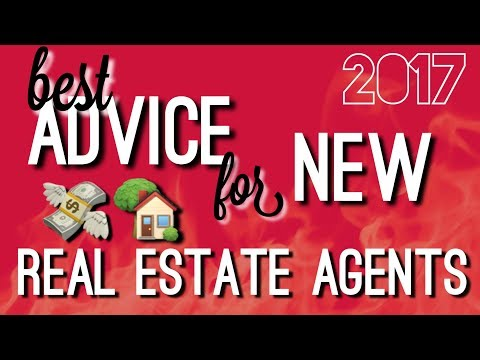 BEST ADVICE For New Real Estate Agents for 2017-2018