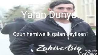 Zahir Asiq - yalan dunya