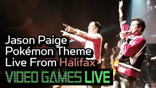 "Jason Paige Pokemon Theme Live From Halifax "" Games Live"" Concert"