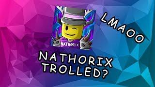 WE TROLLED NATHORIX... (ROBLOX)