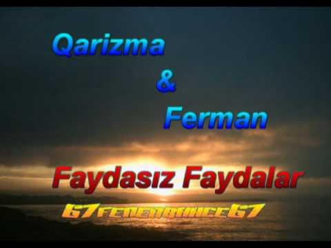 Qarizma & Ferman - Faydasiz Faydalar 2009 NEW
