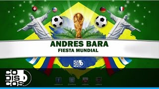 Andres Bara - Fiesta Mundial (Audio) YouTube Videos