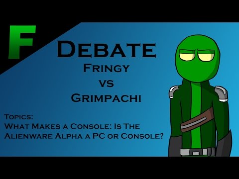 DEBATE: Fringy vs Grimpachi - Is the Alienware Alpha a PC or Console?