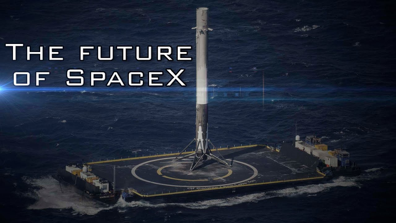 The future of SpaceX - YouTube