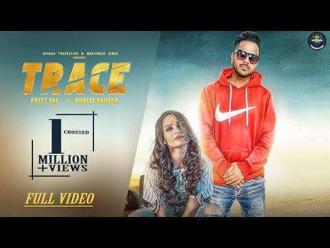 Trace   Preet Pal & Gurlez Akhtar   New Punjabi Song 2019   Full Video Song   Uproar Production