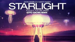Don Diablo & Matt Nash - Starlight (Could You Be Mine) (Asalto Remake of Otto Knows Remix)