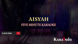 [3.91 MB] Five Minute Aisyah Karaoke No Vocal