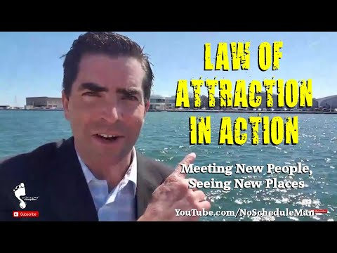 The Law of Attraction in Action: Meeting New People, Seeing New Places