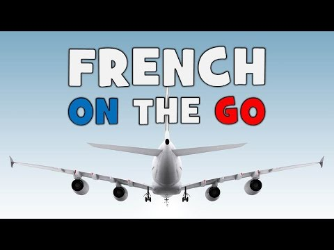 Learn French On The Go # Part 1