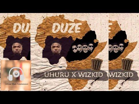 Wizkid Ft Uhuru  - Duze