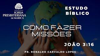 Estudo Bíblico: Como fazer missões.