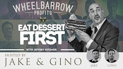 Wheelbarrow Profits Podcast, with Jake and Gino