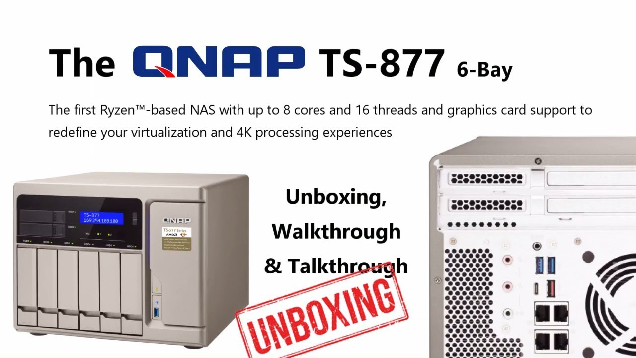 Unboxing the QNAP TS-877 Ryzen 7 NAS – The Most POWERFUL NAS We Have Ever  Seen