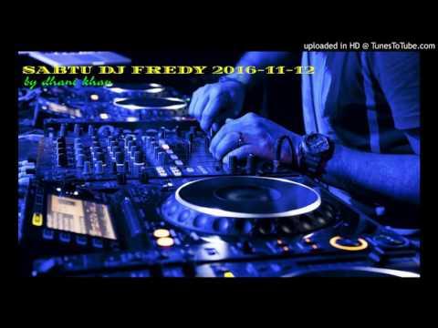 SABTU DJ FREDY 2016-11-12