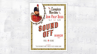 """SOUSA Sound Off (1885) - """"The President's Own"""" United States Marine Band"""