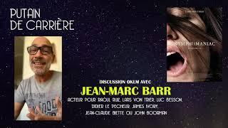 Putain de carrière #5 - Rencontre avec jean-Marc Barr