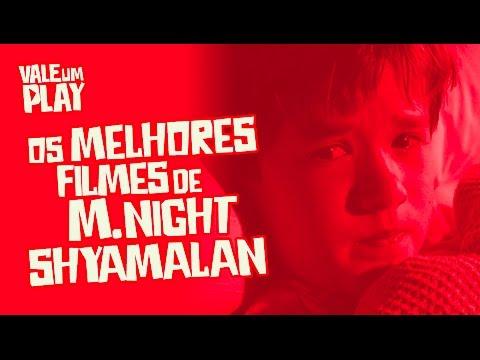 Os melhores filmes de M. Night Shyamalan - Vale um Play