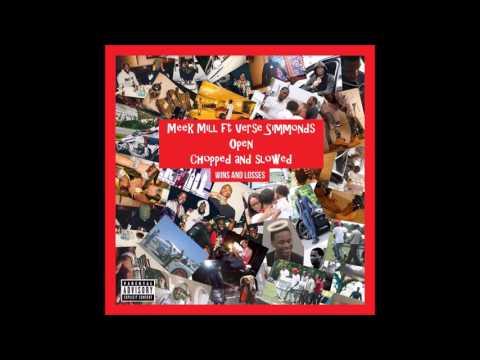 Meek Mill ft Verse Simmonds-  Open (chopped & slowed)