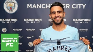 Riyad Mahrez signs with Manchester City, but is it a good fit? | ESPN FC