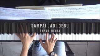 Banda Neira - Sampai Jadi Debu (Piano Cover)