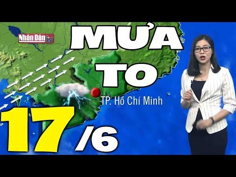 Dự báo thời tiết hôm nay và ngày mai 17/6 | Dự báo thời tiết đêm nay mới nhất
