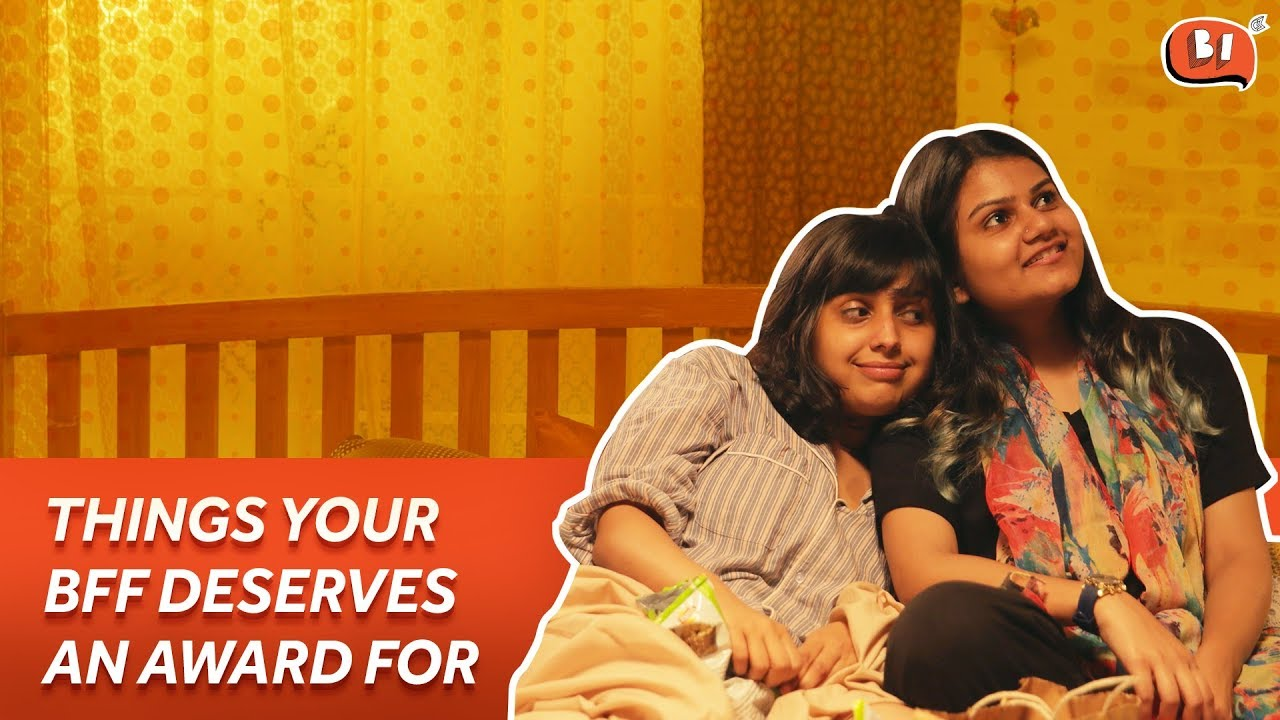 Things Your BFF Deserves An Award For | Friendship Day Special | Being Indian