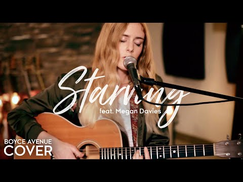 Starving - Hailee Steinfeld, Grey ft. Zedd (Boyce Avenue ft. Megan Davies cover) on Spotify & Apple