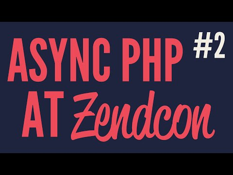 Async PHP at Zendcon (Part 2)