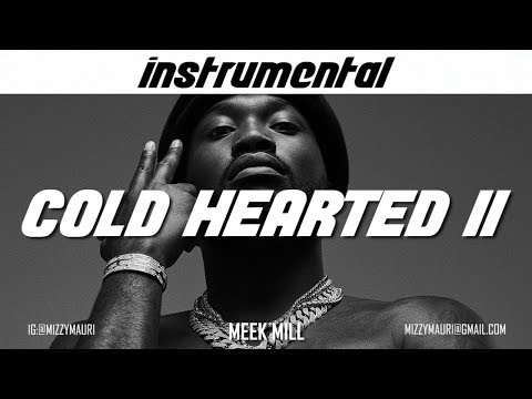 Meek Mill - Cold Hearted II (INSTRUMENTAL) *reprod*