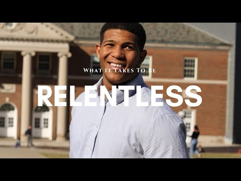 What It Takes To Be RELENTLESS: William Houston's Story