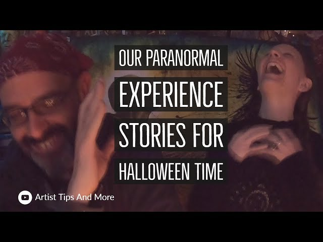 Our Paranormal Experience Stories For Halloween Time