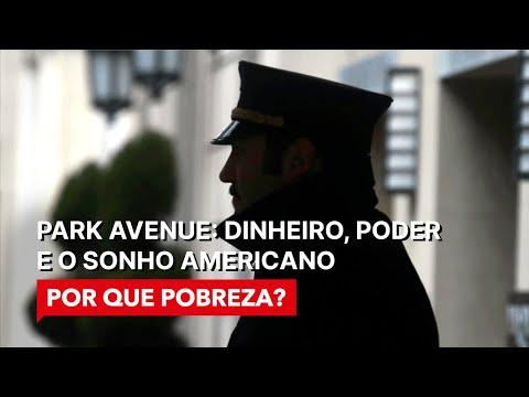 Park Avenue: Dinheiro, Poder e o Sonho Americano - Porque Pobreza?