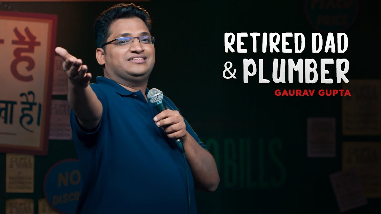 Retired Dad and Plumber| Stand up comedy by Gaurav Gupta