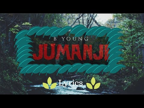 B Young - Jumanji (Lyrics) Video