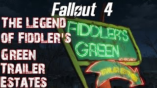 Fallout 4- The Legend of Fiddlers Green Trailer Estates