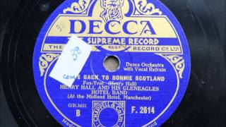 Come ye back to bonnie Scotland - Henry Hall and his Gleneagles Hotel Band