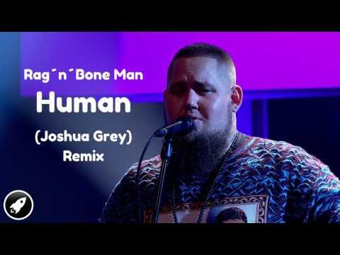Human | Rog'n'Bone Man | Joshua Grey REMIX