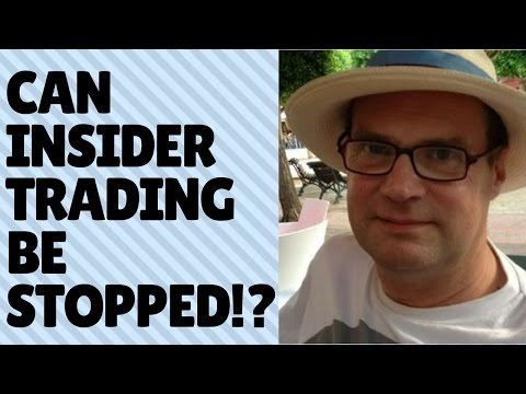 Insider Trading - can it ever be stopped?
