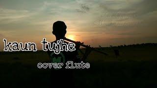 Kaun tujhe cover|suling hery flute