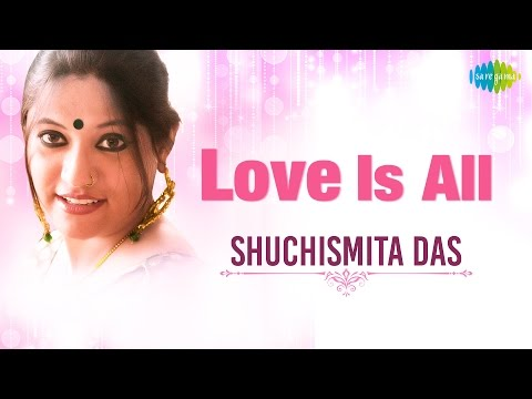 Love Is All by Shuchismita Das | Full Album | Hindustani Classical Jukebox | HD Music