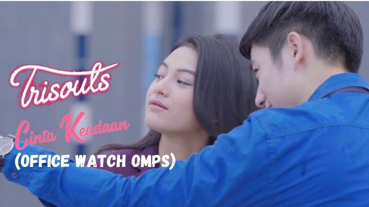TRISOULS - Cinta Keadaan ( Office Watch OMPS version )
