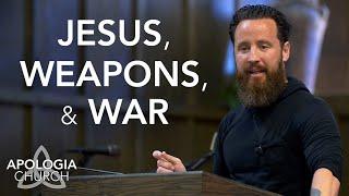 Sermon: Jesus, Weapons, & War