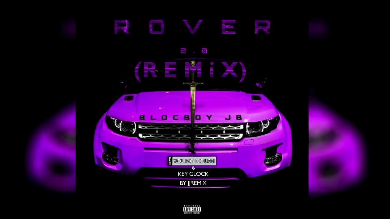 """Download [HD] [2019] BlocBoy JB - """"Rover 2.0"""" (Remix) Young Dolph ft Key Glock [+Download]"""