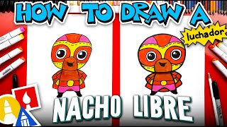 How To Draw A Luchador - Nacho Libre