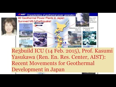 Re3build ICU (13.02.2015): Recent movements for geothermal dev. in Japan, Prof. K. Yasukawa (AIST)