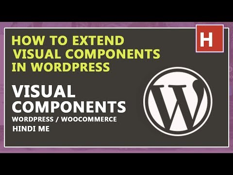 how to Extend wordpress Visual Components in hindi | wordpress tutorials in hindi