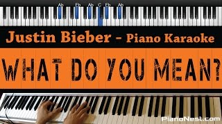 Justin Bieber - What do You Mean? - Piano Karaoke / Sing Along / Cover with Lyrics