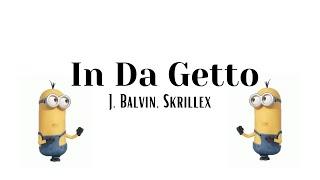 In Da Getto - J. Balvin, Skrillex (Letra/Lyrics)