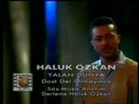 Haluk Ozkan - Dost Del Olmayinca
